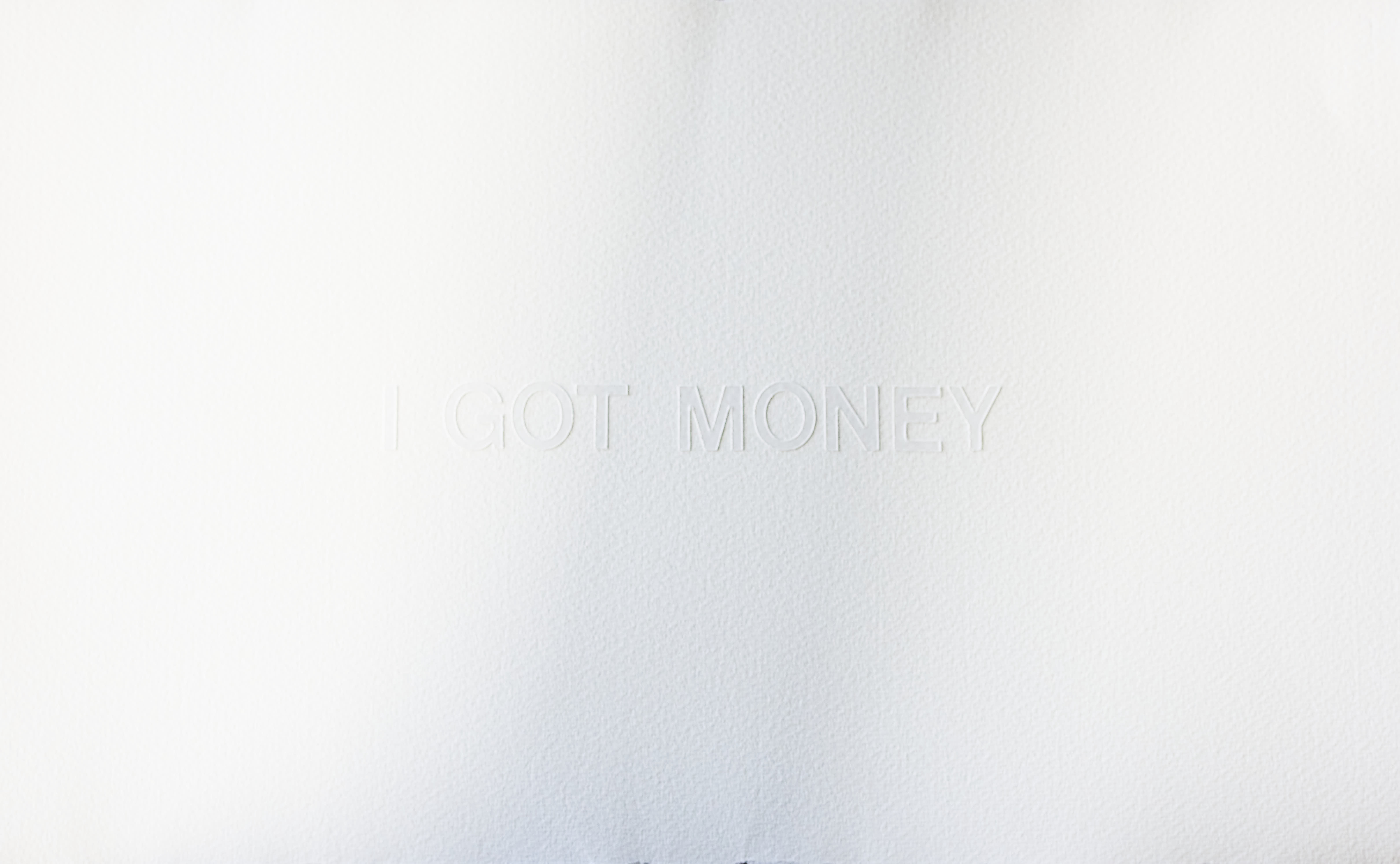 I Got Money, 2020.  Acrylic lettering on Paper, 34 x 56 cm.
